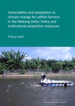 Policy brief: Vulnerability and adaptation to climate change for catfish farmers in the Mekong Delta