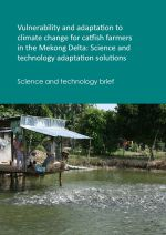 Science brief:  Vulnerability and adaptation to climate change for catfish farmers, Mekong Delta