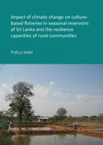 Policy brief: Impact of climate change on culture-based fisheries in seasonal reservoirs, Sri Lanka