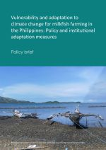 Policy brief: Vulnerability and adaptation to climate change for milkfish farming in the Philippines