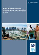 Inland Fisheries Resource Enhancement and Conservation in Asia