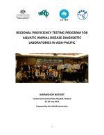 Regional proficiency testing program for aquatic animal disease diagnostic laboratories in Asia-Pacific